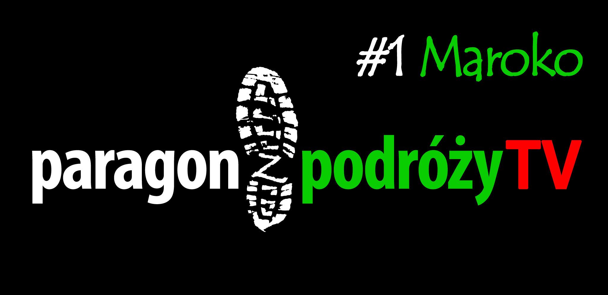 Paragon z podróży TV #1 – Maroko i plandeka