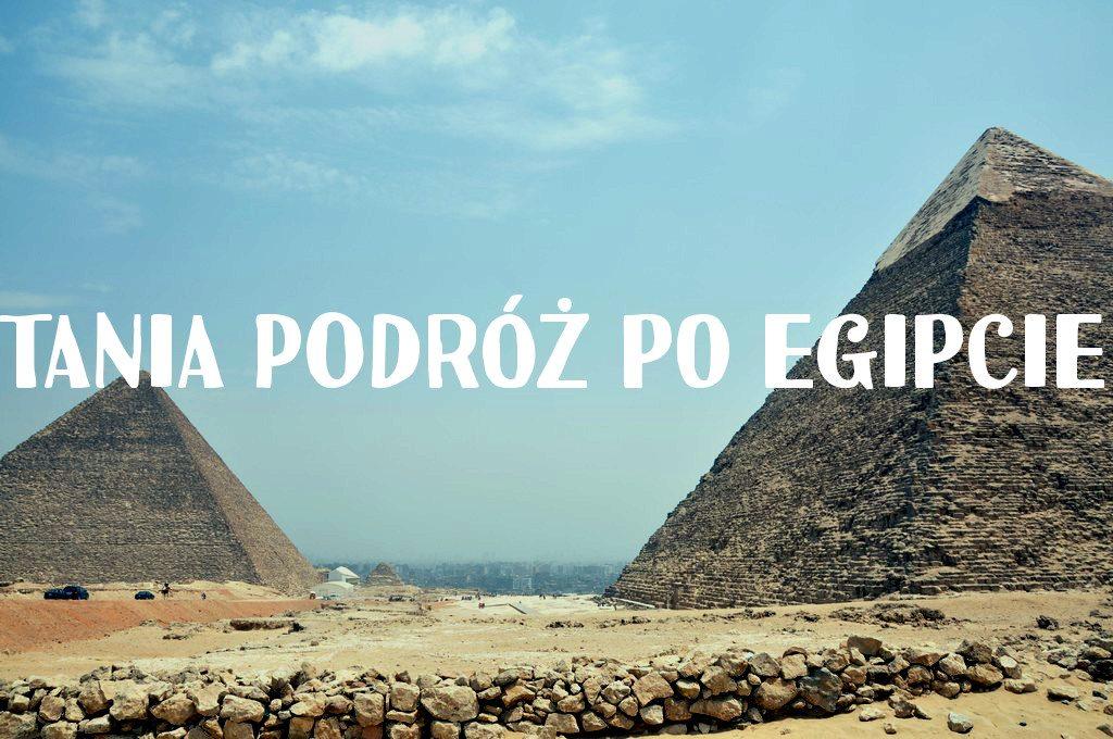 Jak tanio podróżować po Egipcie?